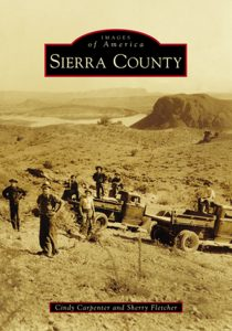 Images of America: Sierra County New Mexico (by Arcadia Press)